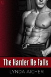 The Harder He Falls (Kick) - Lynda Aicher