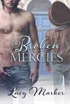Broken Mercies - Lucy Marker