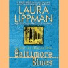 Baltimore Blues - Laura Lippman, Deborah Hazlett