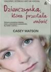 Dziewczynka, która przestała mówić - Casey Watson