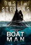 The Boat Man - Dustin Stevens