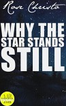 Why the Star Stands Still  - Rose Christo