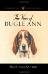 The Voice of Bugle Ann (The Derrydale Press Foxhunters' Library) - MacKinlay Kantor
