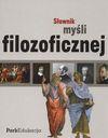 Słownik myśli filozoficznej - Michał Kuziak, Dariusz Sikorski, Tomasz Tomasik, Sławomir Rzepczyński, Tadeusz Sucharski