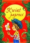Kwiat Paproci - Urszula Kozłowska
