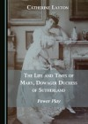 The Life and Times of Mary, Dowager Duchess of Sutherland: Power Play  - Catherine Layton