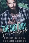 The Hot Guy in the Woods - London Casey, Jaxson Kidman