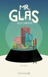 Mr. Glas: Roman - Alex Christofi, Henriette Zeltner