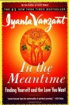 In the Meantime: Finding Yourself and the Love You Want - Iyanla Vanzant