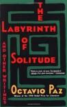 The Labyrinth of Solitude and Other Writings - Octavio Paz, Lysander Kemp, Yara Milos