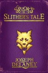 Spook's: Slither's Tale - Joseph Delaney