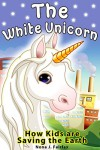 Children's book : The White Unicorn - children's read along books - Daytime Naps and Bedtime Stories: bedtime stories for girls,  princess books for kids, bedtime reading for children, - Nona J. Fairfax