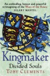 Divided Souls: Kingmaker, Book 3 - Toby Clements