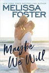 Maybe We Will (Silver Harbor) - Melissa Foster