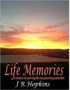 Life Memories - J.R. Hopkins