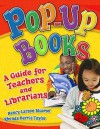 Pop-Up Books: A Guide for Teachers and Librarians - Nancy Larson Bluemel, Rhonda Harris Taylor