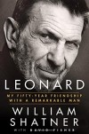 Leonard: My Fifty-Year Friendship with a Remarkable Man - David Fisher, William Shatner