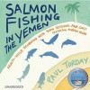 Salmon Fishing in the Yemen - Paul Torday, John Sessions, Samantha Bond, Fenella Woolgar