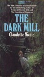 The Dark Mill - Claudette Nicole