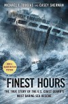 The Finest Hours: The True Story of the U.S. Coast Guard's Most Daring Sea Rescue by Michael J. Tougias (2015-12-08) - Michael J. Tougias;Casey Sherman