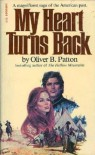 My Heart Turns Back - Oliver B. Patton