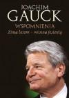 Zima latem, wiosna jesienią. Wspomnienia - Joachim Gauck
