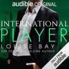 International Player  - Louise Bay