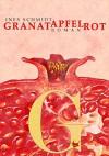 Granatapfelrot - Ines Schmidt