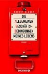 Die Allgemeinen Geschäftsbedingungen meines Lebens: Roman - Robert Glancy, Ulrike Wasel, Klaus Timmermann