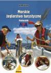 Morskie zeglarstwo turystyczne. Podrecznik RYA - Jeremy Evans