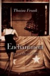 Enchantment: New and Selected Stories - Thaisa Frank