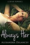 Always Her - Alexandra Delancey