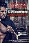 Il Monastero sodomita (Italian Edition) - Jason W. Dick