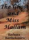 The Ghost and Miss Hallam - Barbara Bartholomew