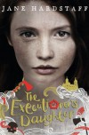 The Executioner's Daughter - Jane Hardstaff
