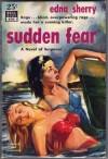 Sudden Fear - Edna Sherry