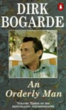 An Orderly Man (Dirk Bogarde's Autobiography) - Dirk Bogarde