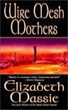 Wire Mesh Mothers - Elizabeth Massie