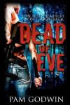 Dead of Eve (Volume 1) - Pam Godwin