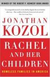 Rachel and Her Children: Homeless Families in America - Jonathan Kozol