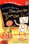 The Show-and-Tell Show-Off: Me and My Robot #2 (All Aboard Reading Station Stop 1) - Tracey West, Cindy Revell