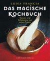 Das magische Kochbuch - Luisa Francia