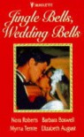Jingle Bells, Wedding Bells - Myrna Temte, Elizabeth August, Barbara Boswell, Nora Roberts