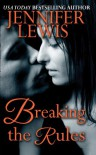 Breaking the Rules - Jennifer Lewis