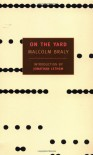 On the Yard - Malcolm Braly, Jonathan Lethem