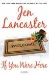 If You Were Here - Jen Lancaster