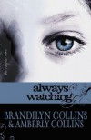Always Watching - Brandilyn Collins, Amberly Collins