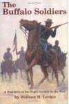 Buffalo Soldiers: A Narrative of the Negro Cavalry in the West - William H. Leckie