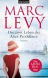 Die zwei Leben der Alice Pendelbury - Marc Levy
