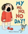 My No No No Day - Rebecca Patterson